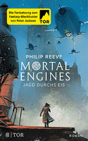 Mortal Engines - Jagd durchs Eis (Band 2)