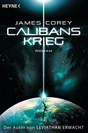Calibans Krieg (The Expanse 2)