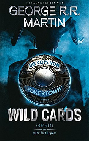 Wild Cards - Die Cops von Jokertown (Wild Cards - Jokertown 1)